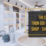 Thi Công Trọn Gói Nội Thất Shop, Showroom